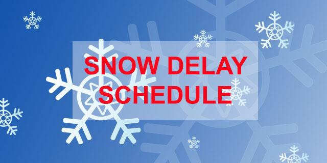 Snow Delay Schedule