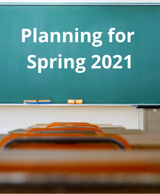 Planning for Spring 2021